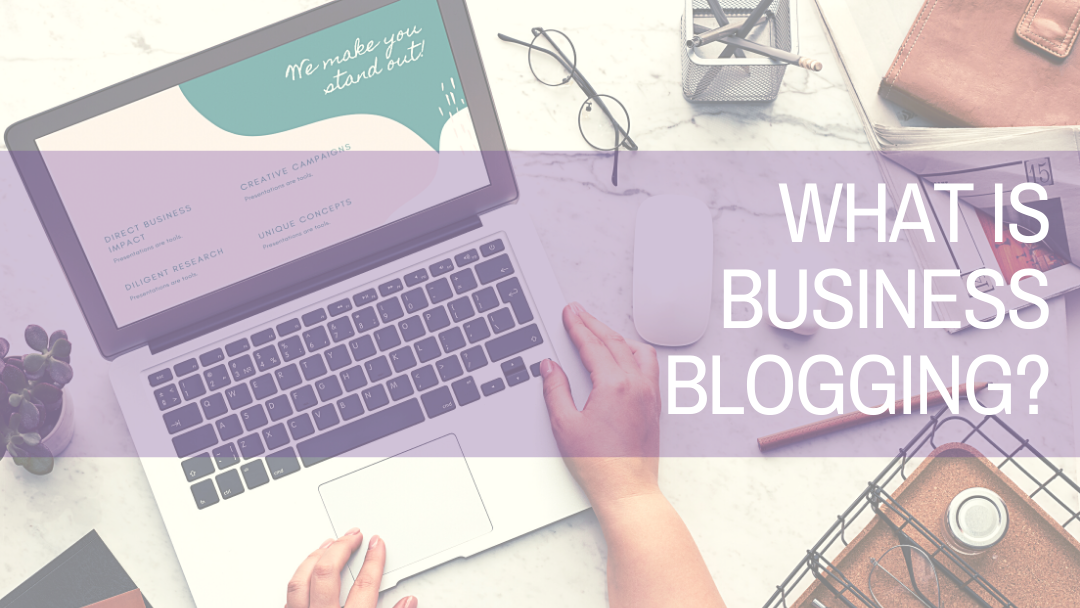 What is Business Blogging? | Amplihigher Copywriting