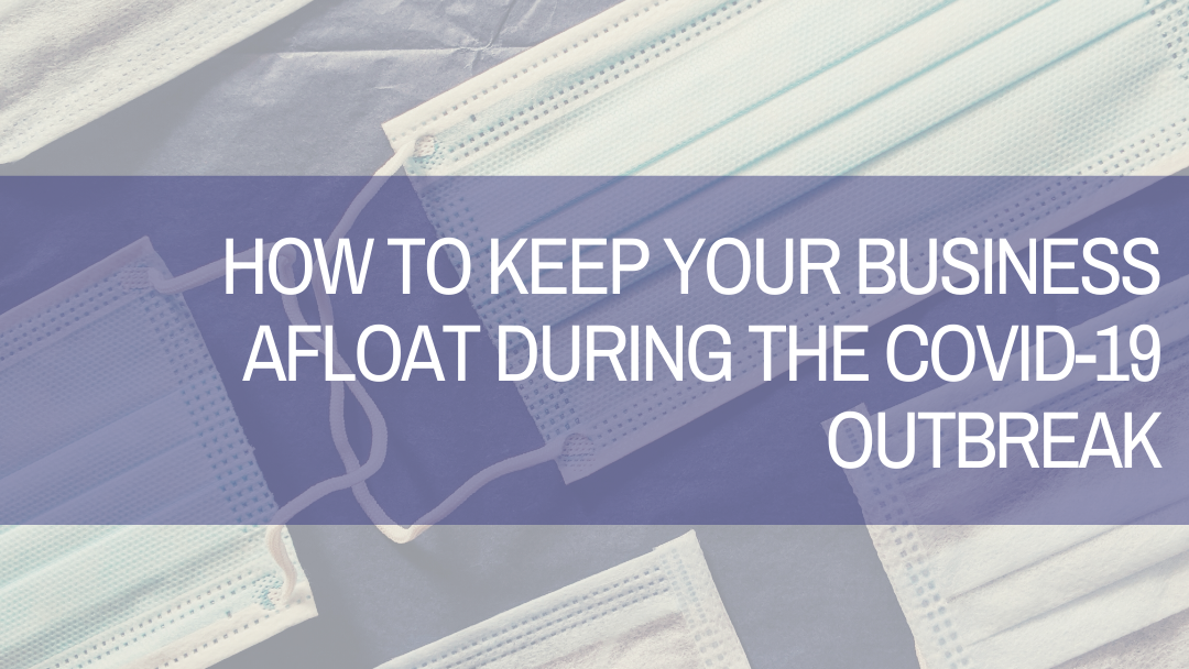 How to Keep Your Business Afloat During the COVID-19 Outbreak