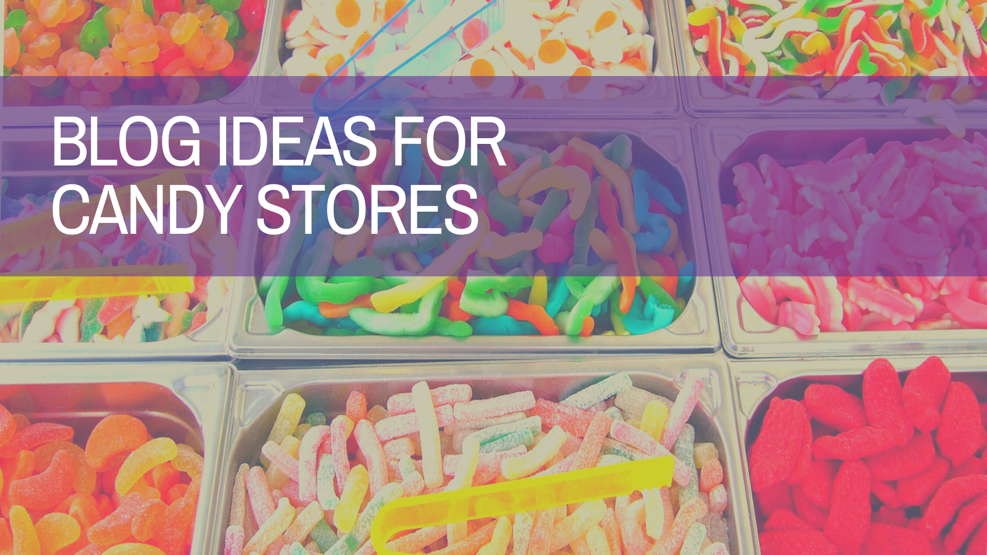 Blog Ideas for Candy Stores | Amplihigher