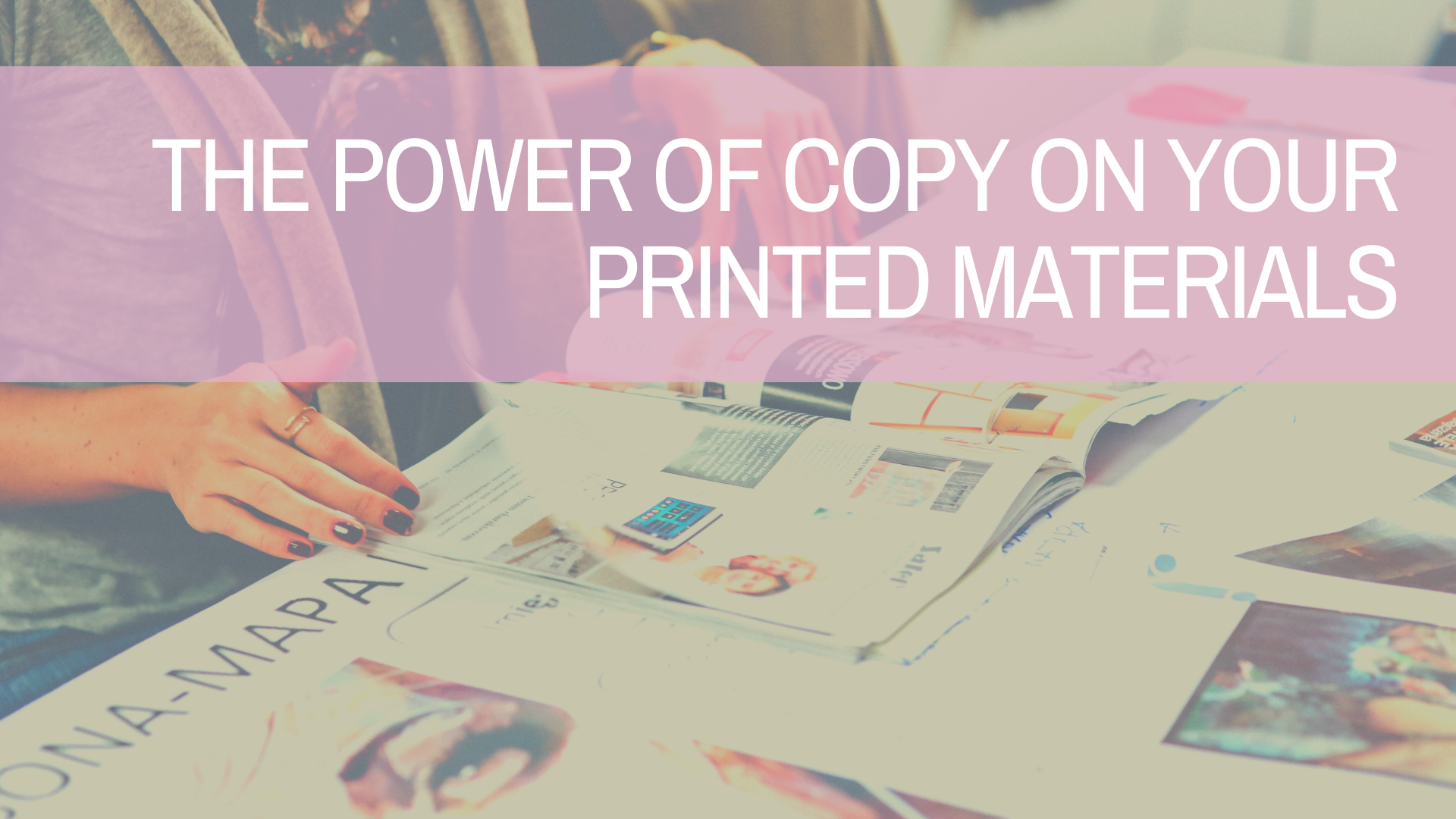 The Power of Copy on Your Printed Materials