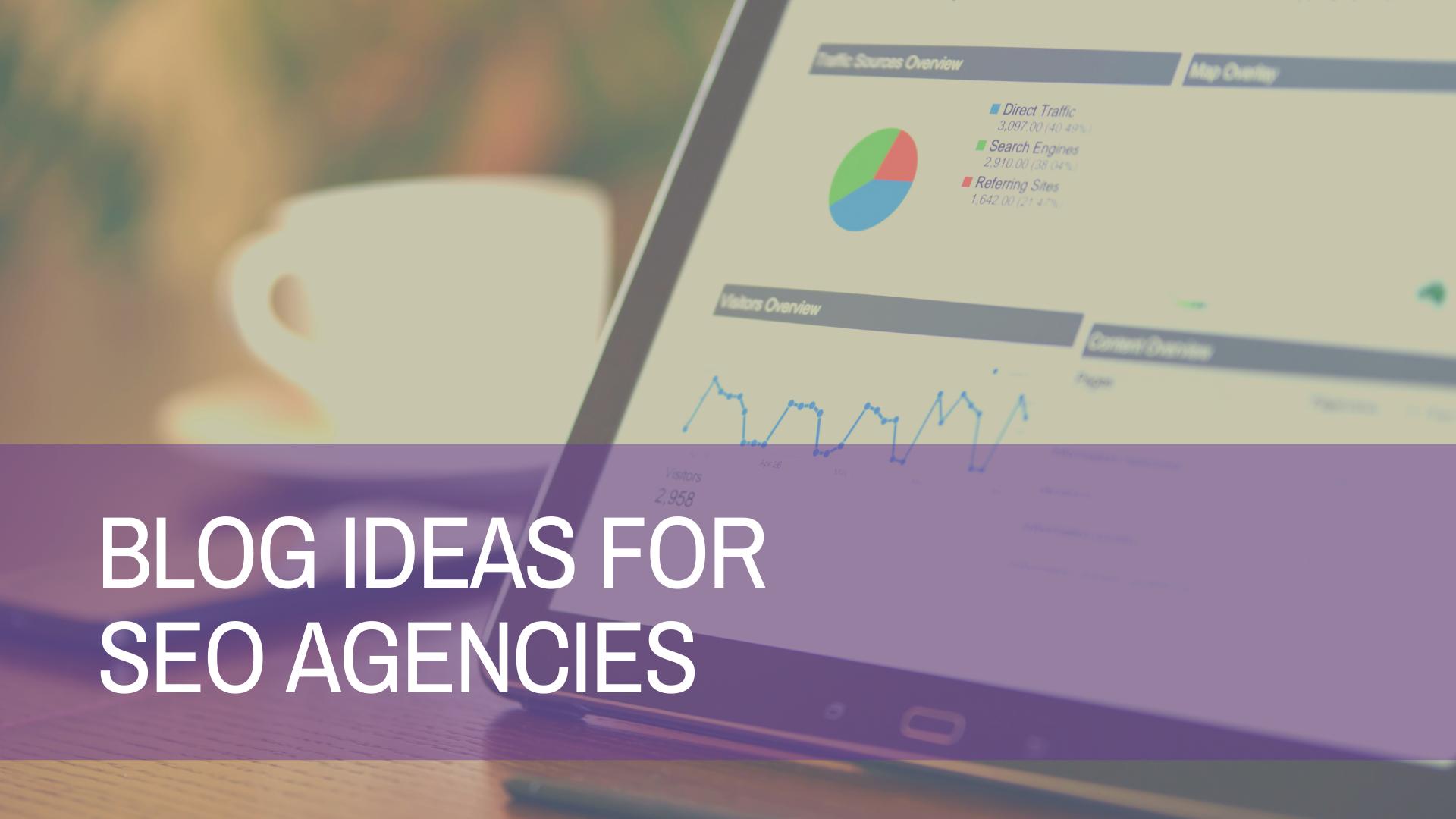 Blog Ideas For SEO Agencies | Amplihigher Copywriting Agency