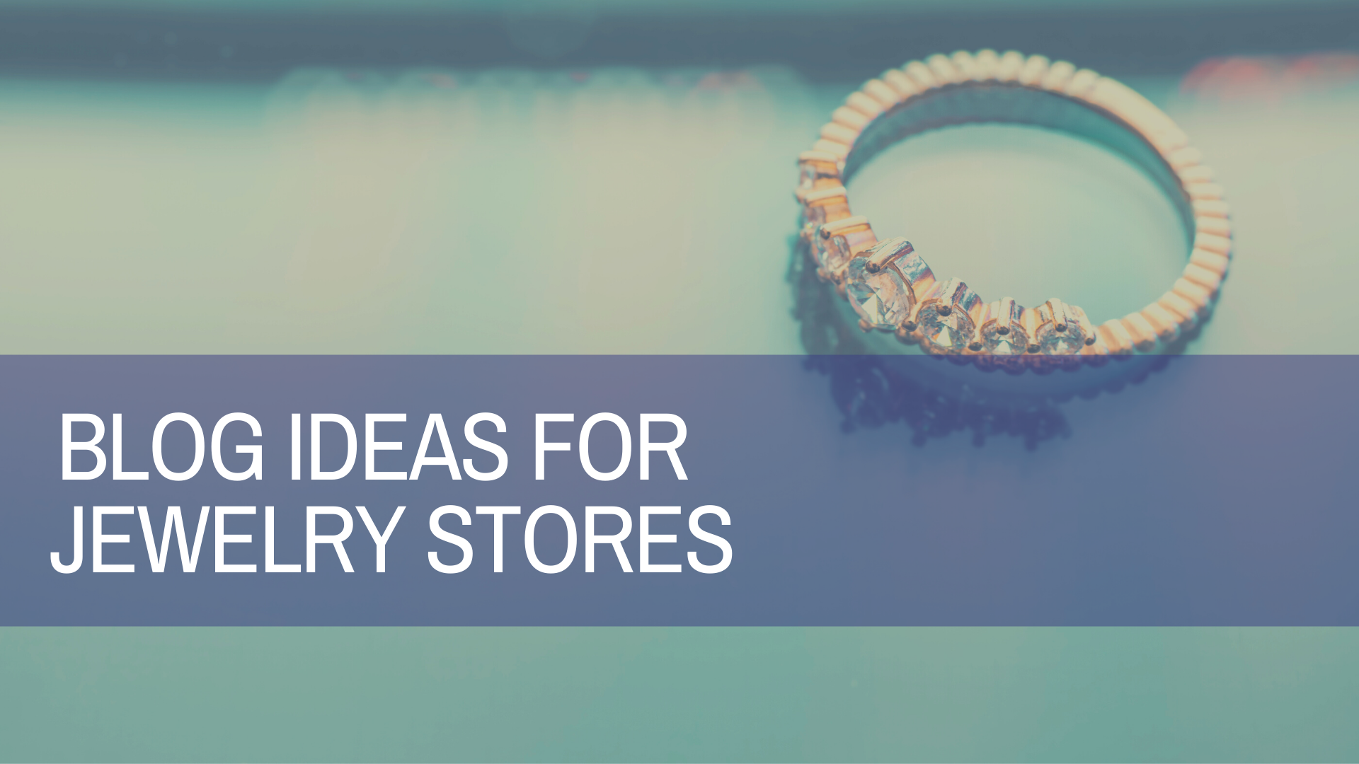 Blog Ideas For Jewelry Stores | Amplihigher Copywriting Agency