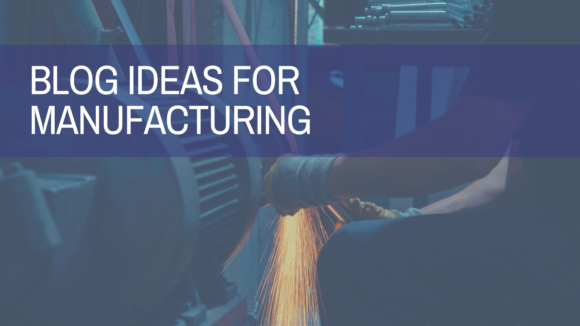 Blog Ideas For Manufacturing | Amplihigher Copywriting Agency