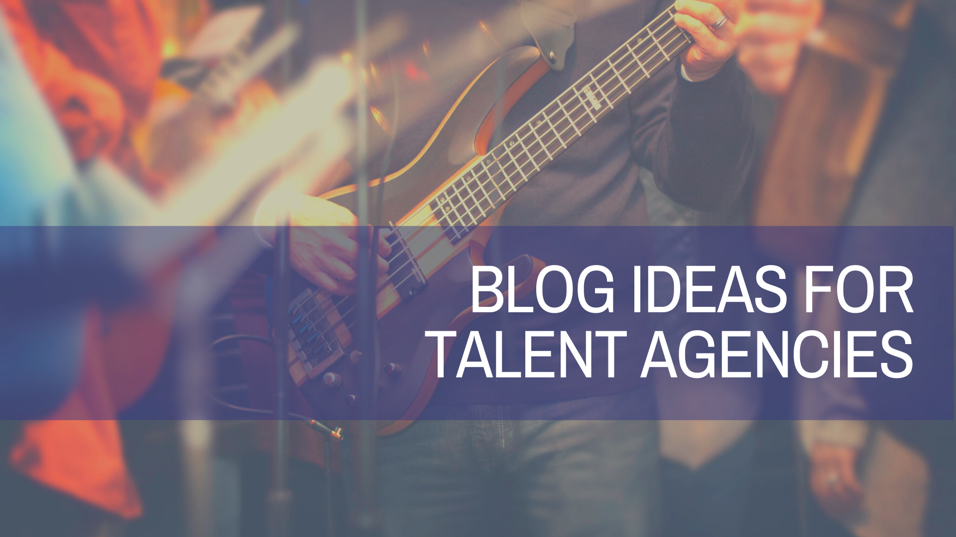 Blog Ideas for Talent Agencies