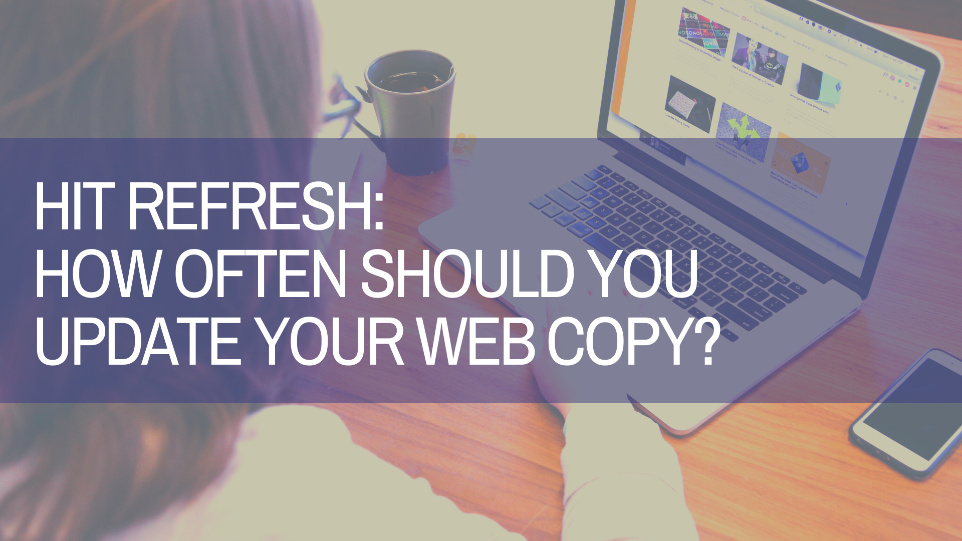 How Often Does Web Copy Need Updated?