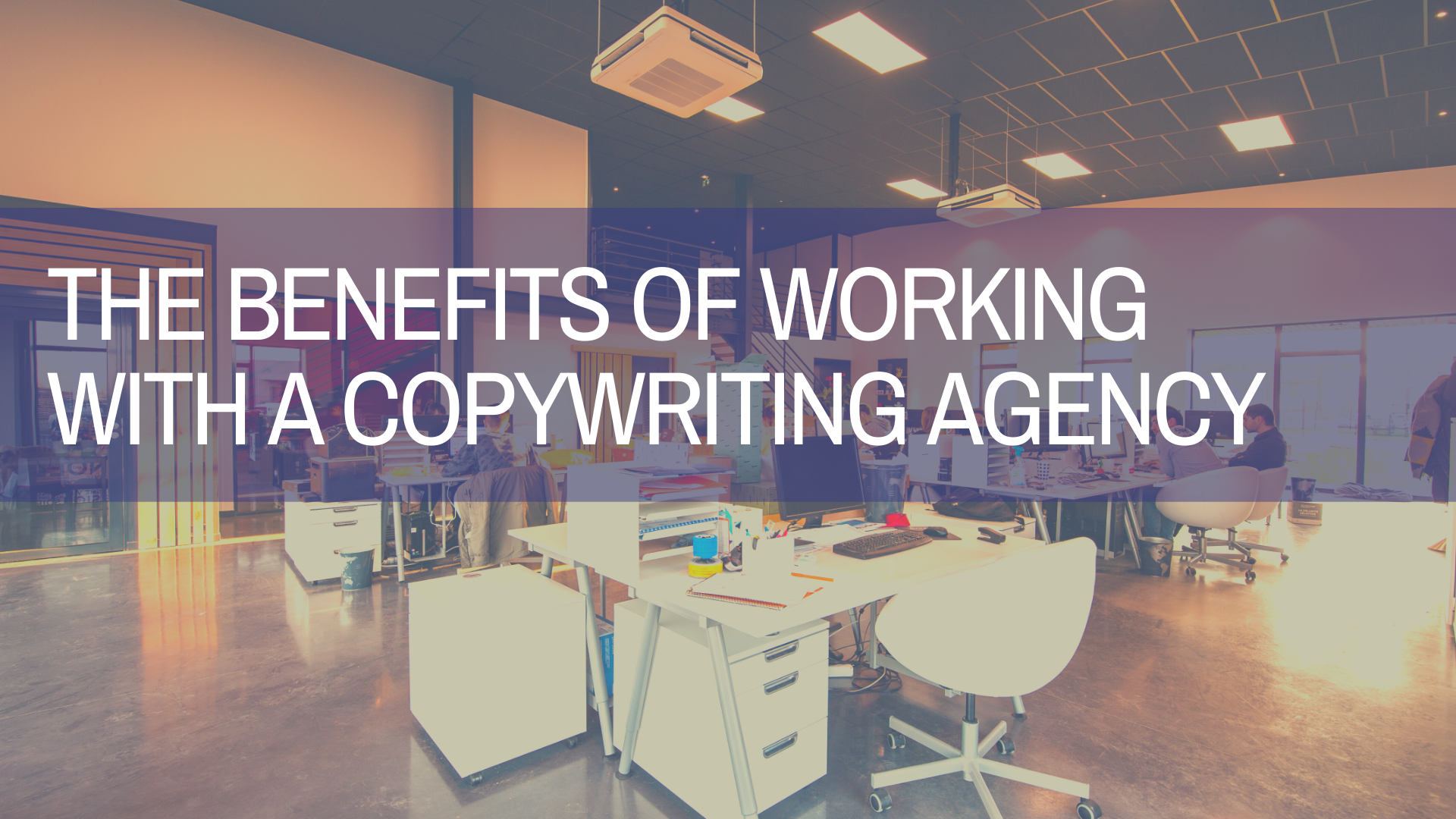 Working with a Copywriting Agency: The Benefits