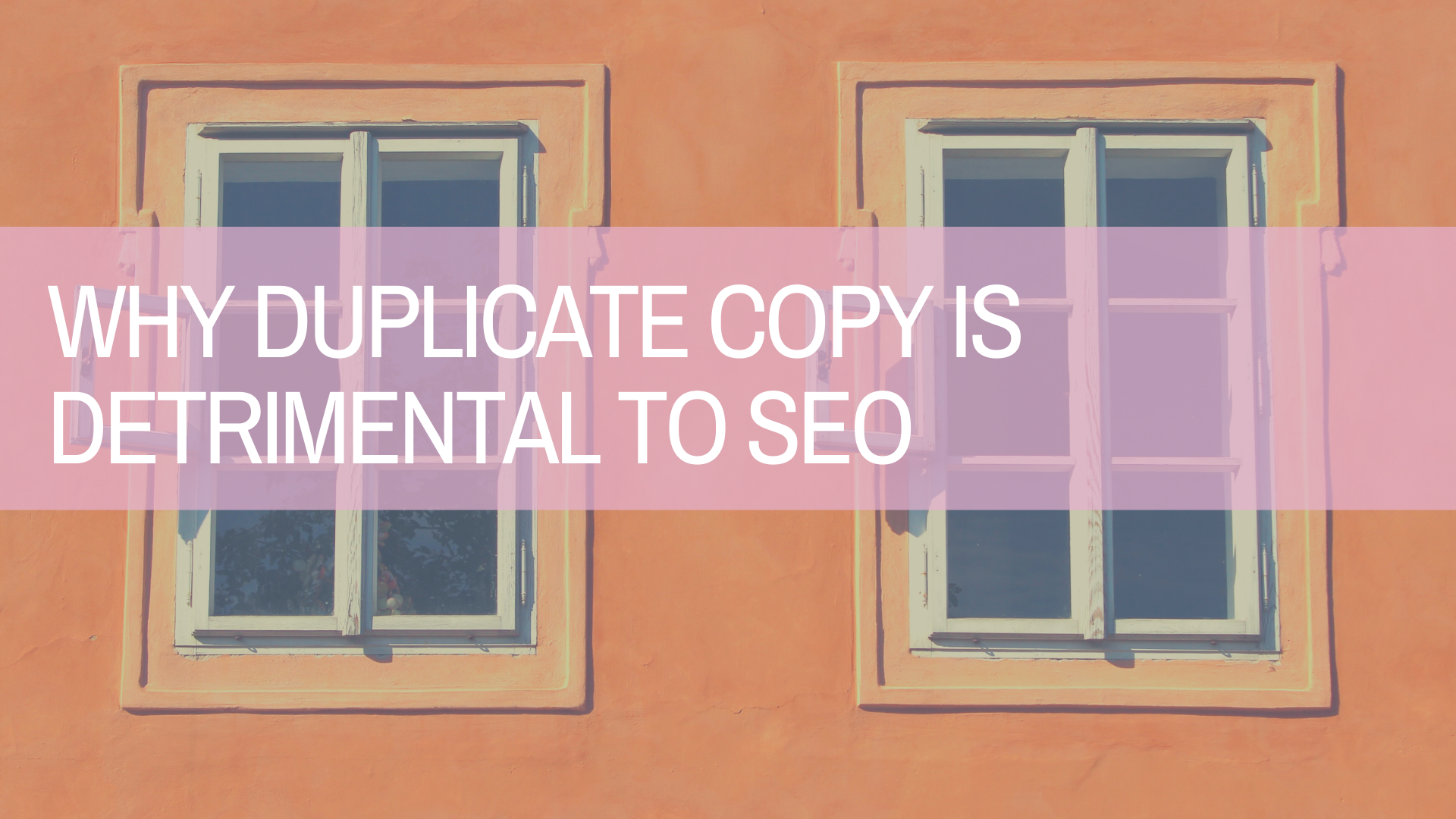 duplicate copy. why is it detrimental? amplihigher copywriting ageny freelance copywriters