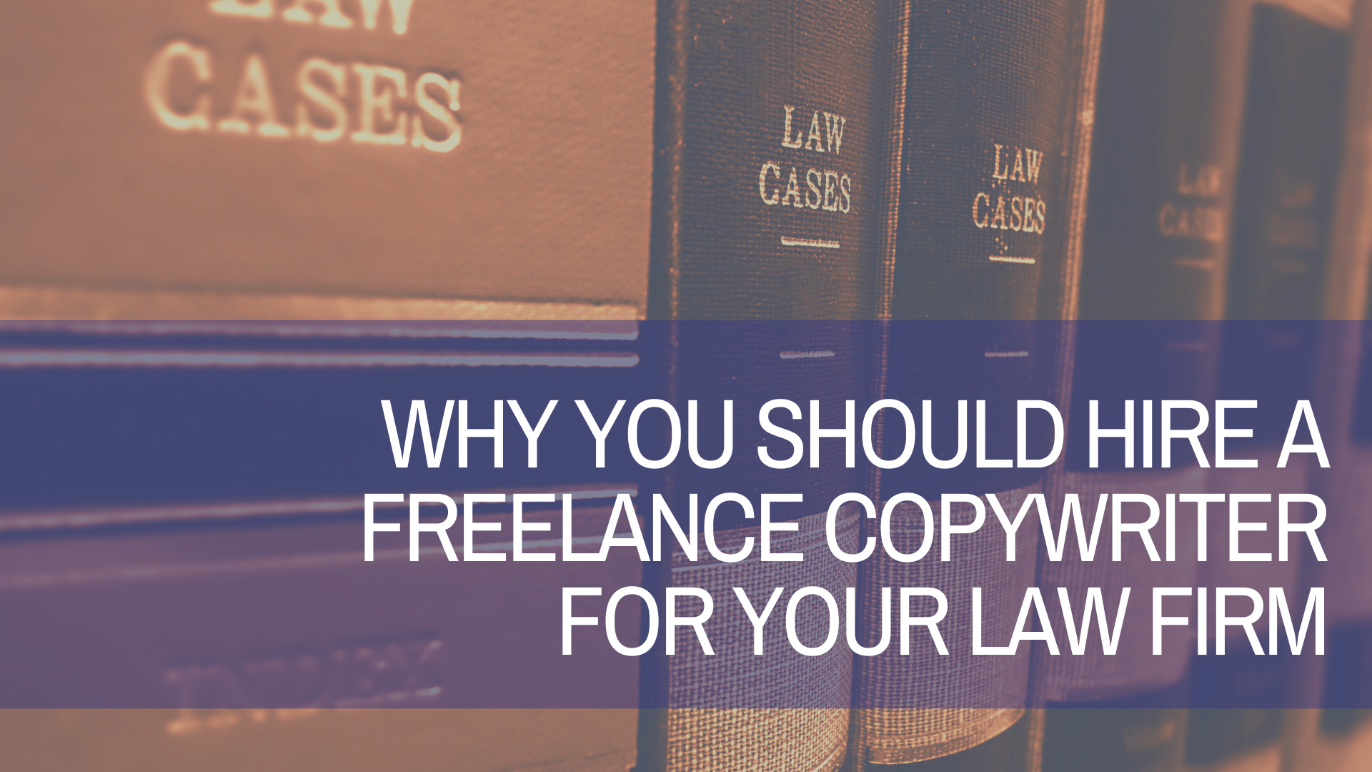 Hire a Law Copywriter for Your Firm's Content Marketing for Lawyers