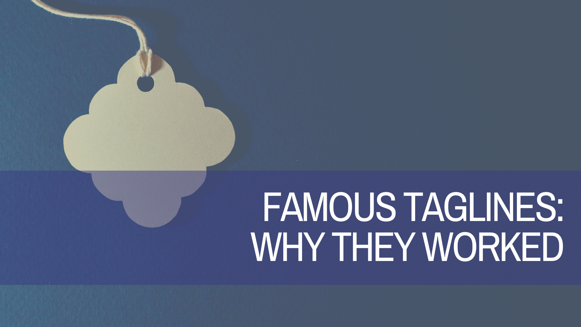 the most famous taglines: why they worked