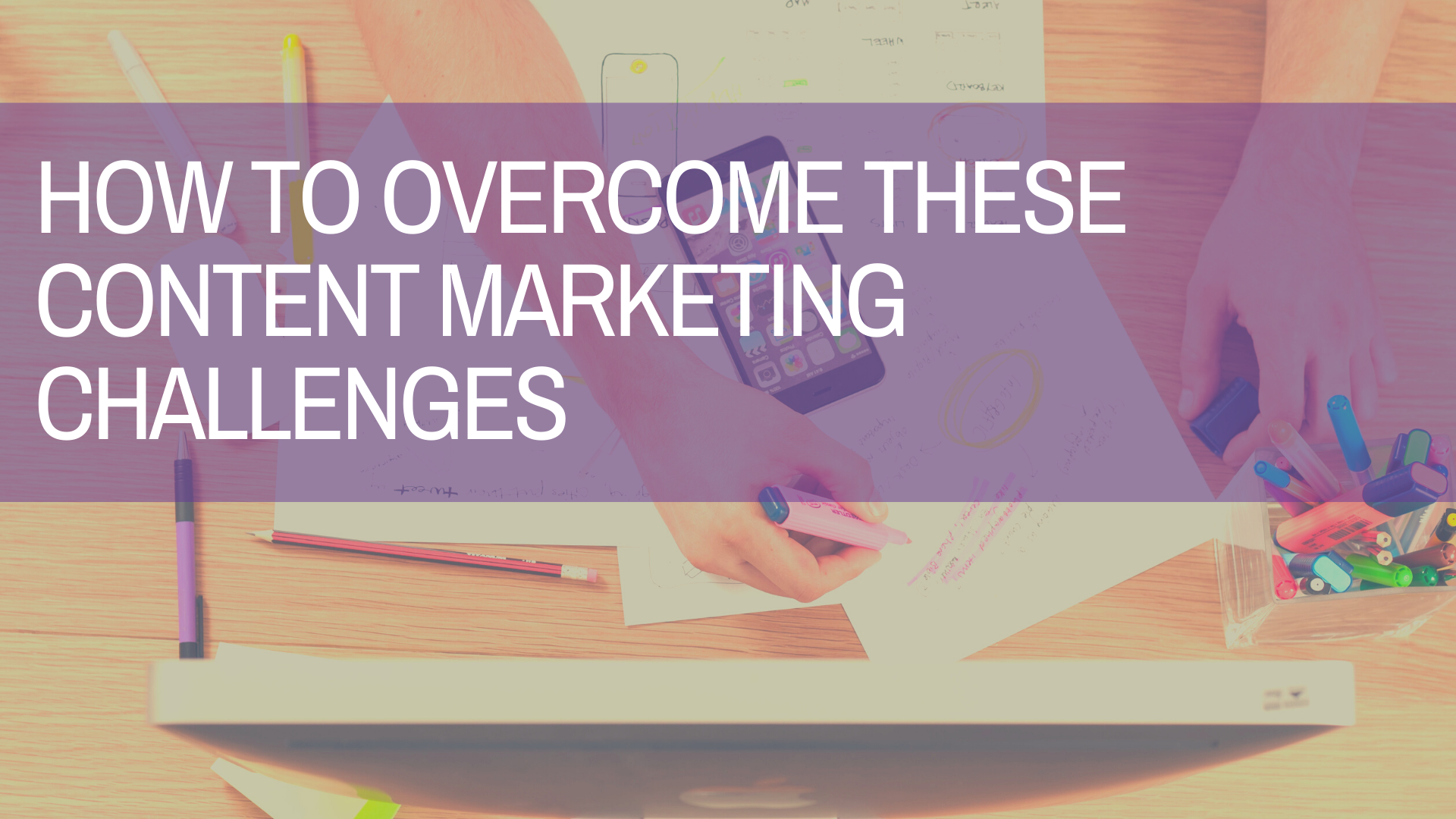 overcoming content marketing challenges by amplihigher copywriting agency