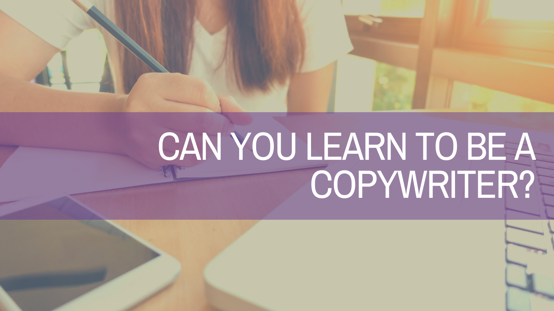 Can You Learn to Be a Copywriter?