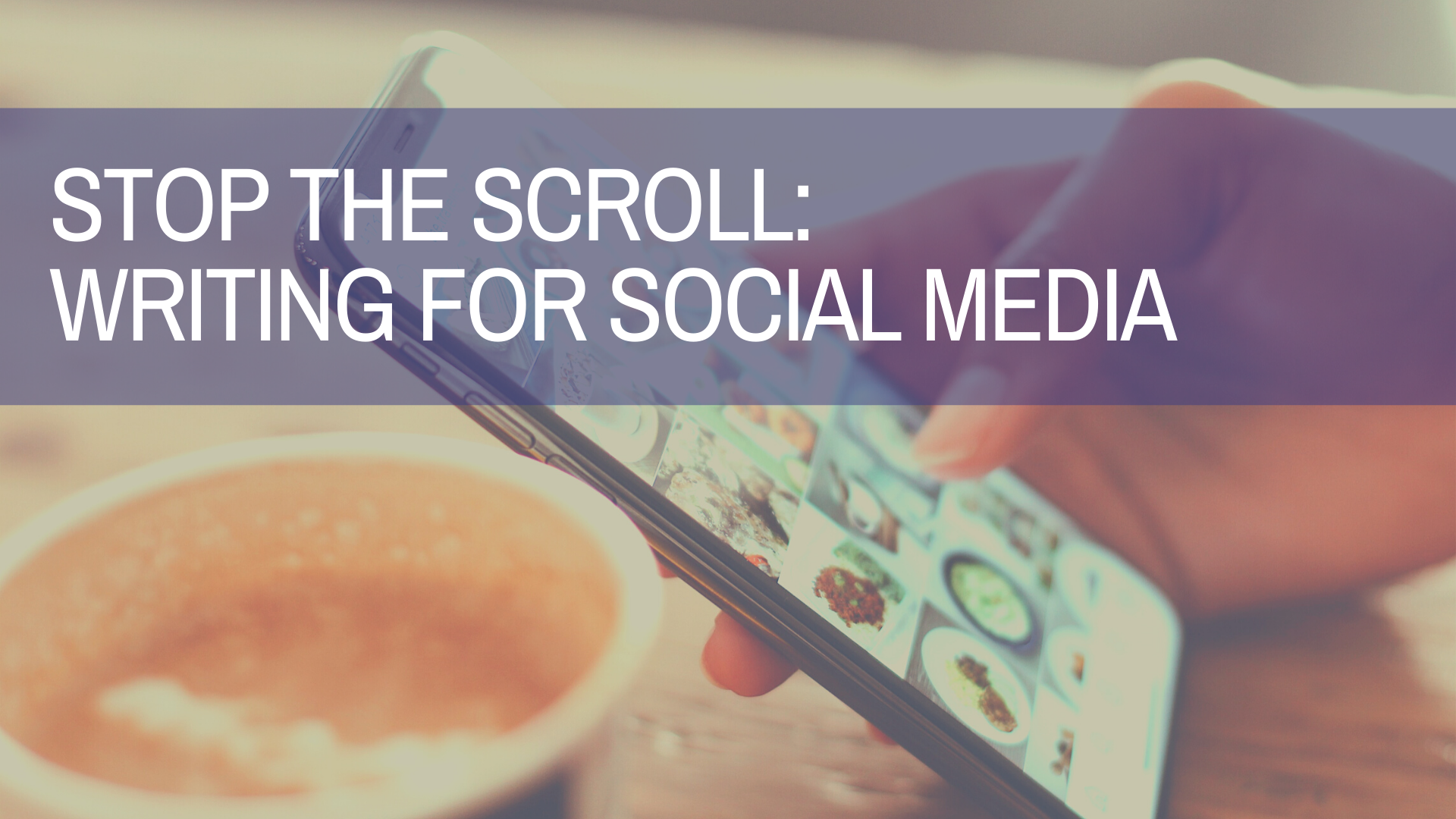 """Is Your Social Media Copy """"Stopping the Scroll?"""""""