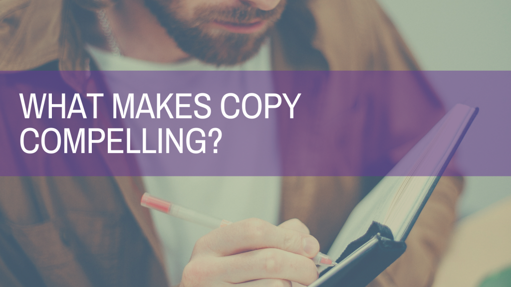 What makes copy compelling?