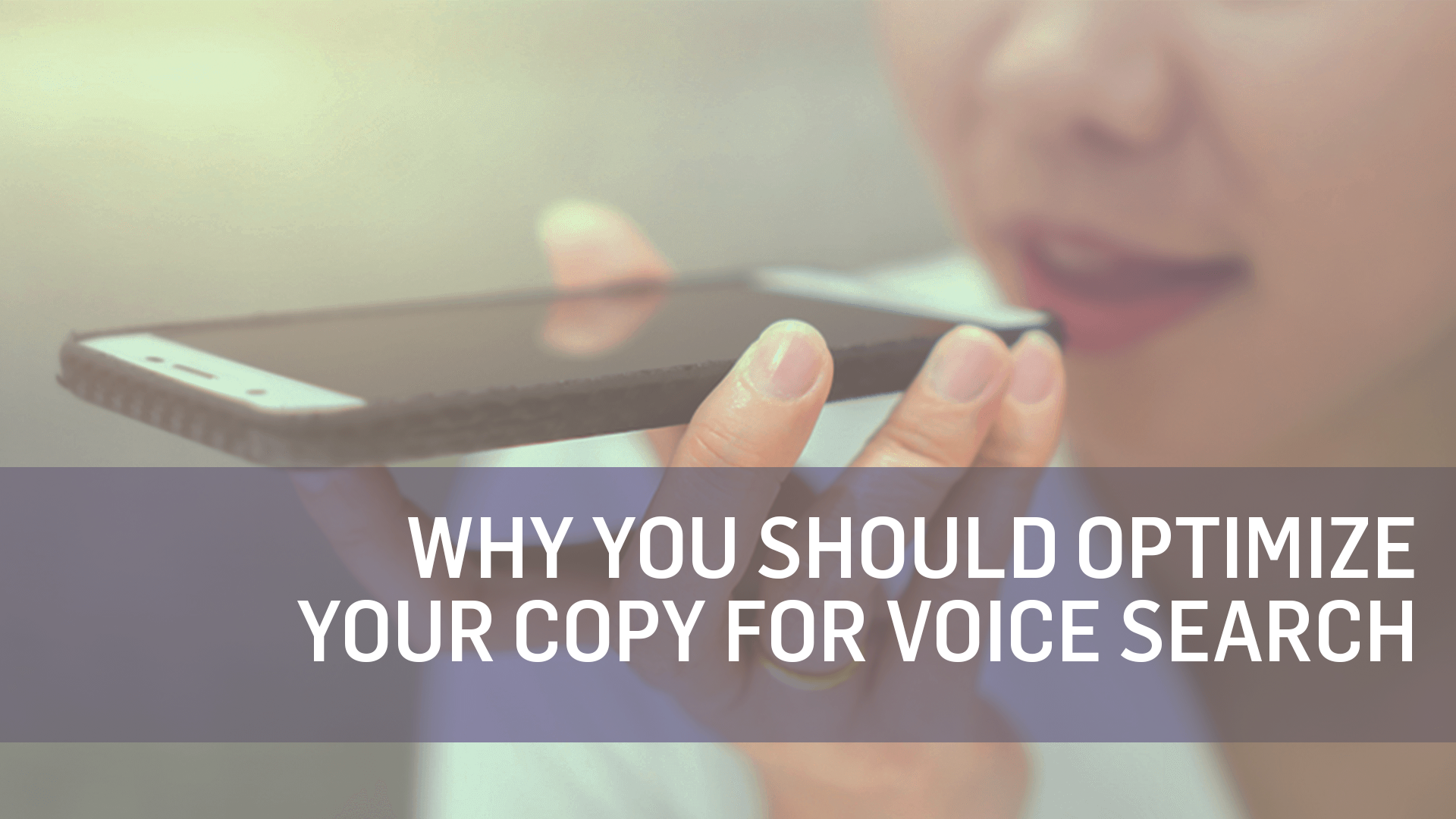 why you should optimize copy for voice search