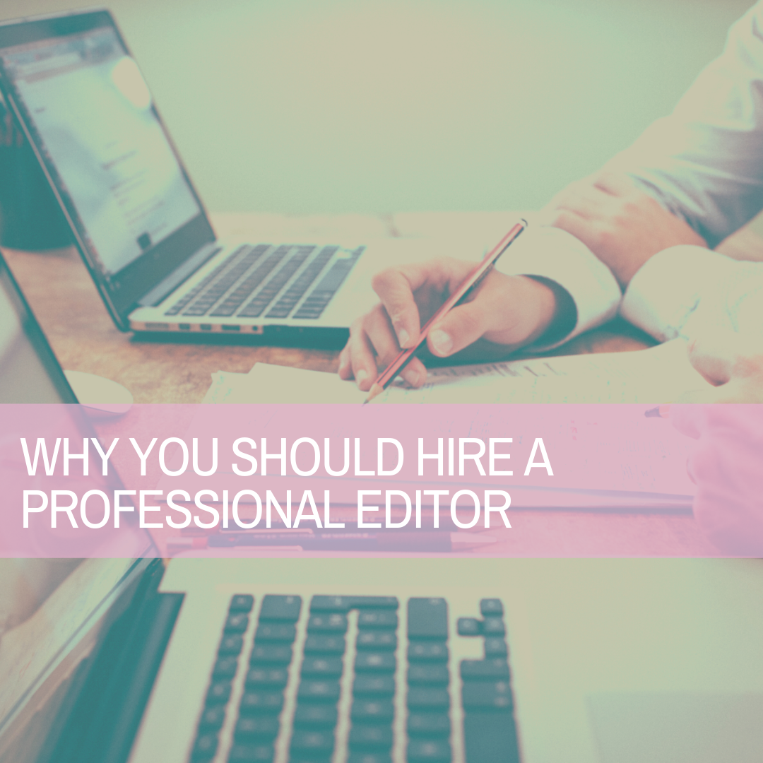 7 Reasons to Hire a Professional Editor